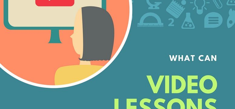 What Can Video Lessons Do for You?