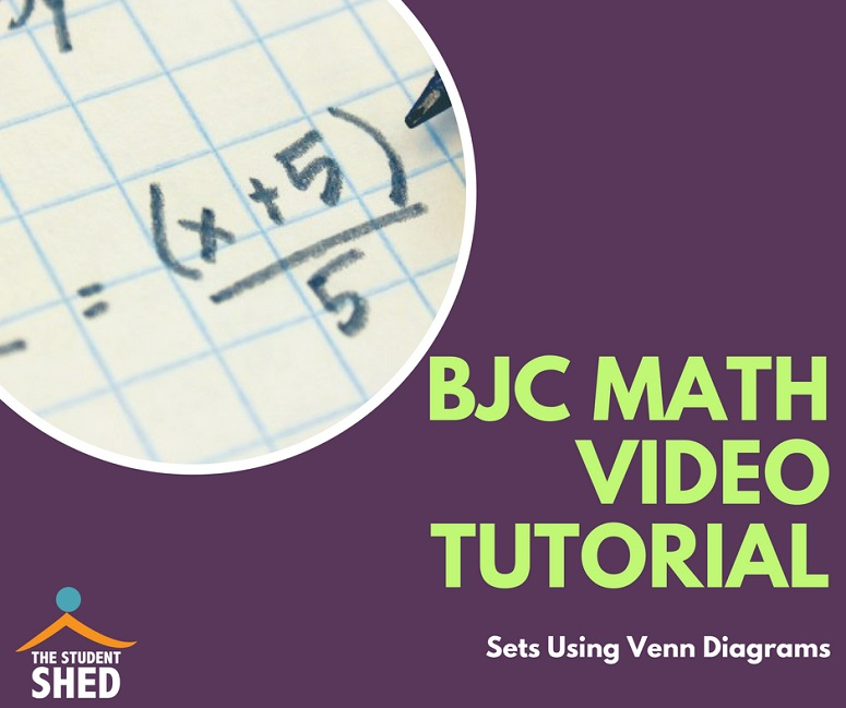 BJC Maths Tutorial – Sets Using Venn Diagrams