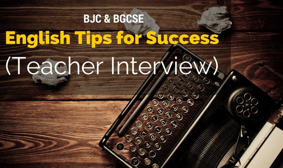 BJC & BGCSE English Tips For Success (Teacher Interview)