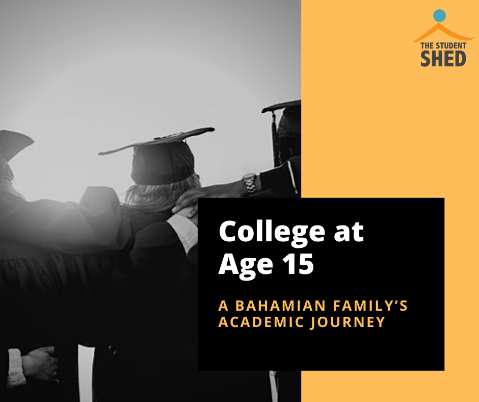 College at Age 15 - A Bahamian Family's Academic Journey
